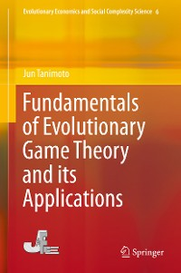 Cover Fundamentals of Evolutionary Game Theory and its Applications