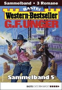 Cover G. F. Unger Western-Bestseller Sammelband 5