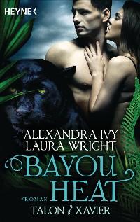 Cover Bayou Heat - Talon und Xavier