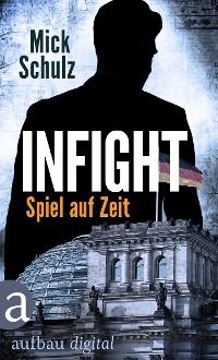 Cover Infight - Spiel auf Zeit