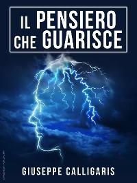 Cover Il Pensiero che Guarisce - Edizione integrale