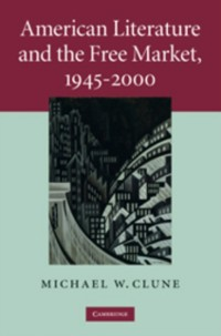 Cover American Literature and the Free Market, 1945-2000