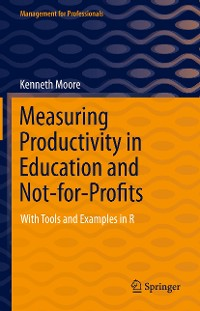Cover Measuring Productivity in Education and Not-for-Profits