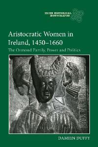 Cover Aristocratic Women in Ireland, 1450-1660