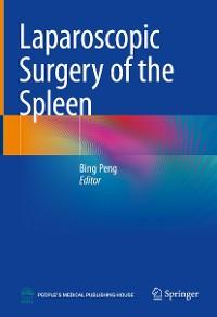 Cover Laparoscopic Surgery of the Spleen