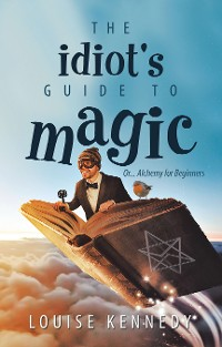 Cover The Idiot's Guide to Magic