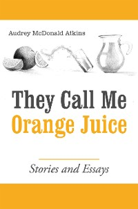 Cover They Call Me Orange Juice