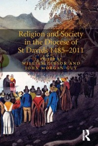 Cover Religion and Society in the Diocese of St Davids 1485-2011