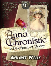 Cover Anna Chronistic and the Scarab of Destiny