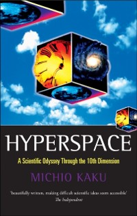 Cover Hyperspace: A Scientific Odyssey through Parallel Universes, Time Warps, and the Tenth Dimension
