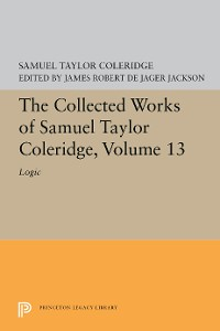 Cover The Collected Works of Samuel Taylor Coleridge, Volume 13