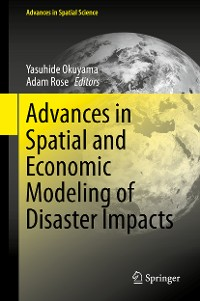 Cover Advances in Spatial and Economic Modeling of Disaster Impacts