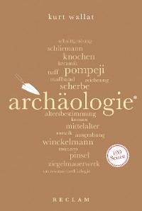 Cover Archäologie. 100 Seiten