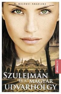 Cover Szulejman es a magyar udvarholgy