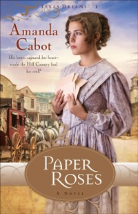 Cover Paper Roses (Texas Dreams Book #1)
