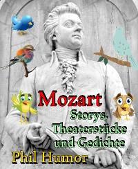 Cover Mozart – Storys, Theaterstücke und Gedichte