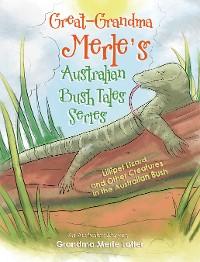 Cover Great-Grandma Merle's Australian Bush Tales Series