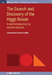 Cover The Search and Discovery of the Higgs Boson