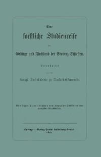 Cover Eine forstliche Studienreise im Gebirge und Flachland der Provinz Schlesien