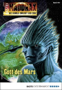 Cover Maddrax 494 - Science-Fiction-Serie