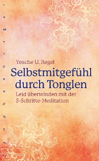 Cover Selbstmitgefühl durch Tonglen