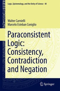 Cover Paraconsistent Logic: Consistency, Contradiction and Negation