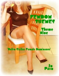 "Cover Femdom Themes - Theme Nine - ""Retro Sixties Female Dominance"""