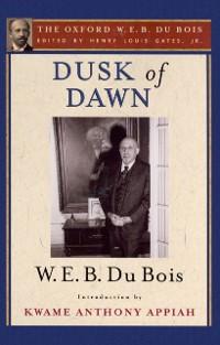 Cover Dusk of Dawn (The Oxford W. E. B. Du Bois)