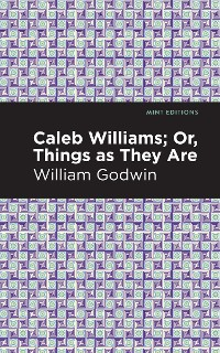 Cover Caleb Williams; Or, Things as They Are