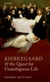 Cover Kierkegaard and the Quest for Unambiguous Life