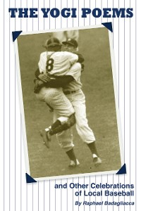Cover The Yogi Poems and Other Celebrations of Local Baseball