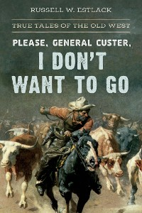 Cover Please, General Custer, I Don't Want to Go