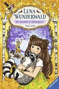 Cover Luna Wunderwald, Band 3: Ein Waschbär in Wohnungsnot