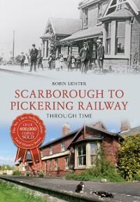 Cover Scarborough & Pickering Railway Through Time