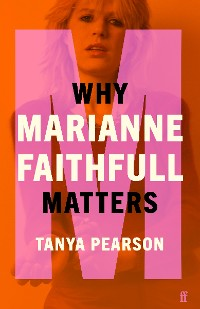 Cover Why Marianne Faithfull Matters