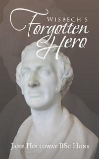 Cover Wisbech's Forgotten Hero