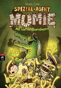 Cover Spezial-Agent Mumie - Mit harten Bandagen
