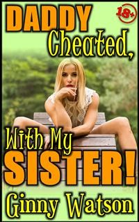 Cover Daddy Cheated, With My Sister!