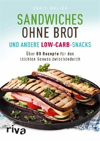 Cover Sandwiches ohne Brot und andere Low-Carb-Snacks