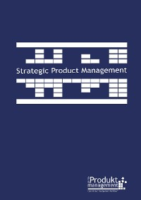 Cover Strategic Product Management according to Open Product Management Workflow
