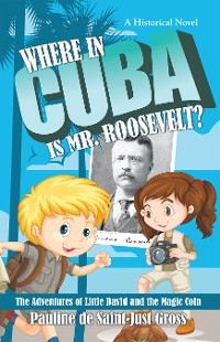 Cover Where in Cuba Is Mr. Roosevelt?