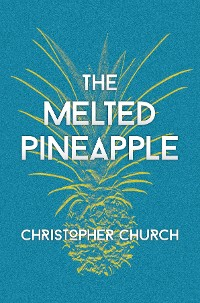 Cover The Melted Pineapple