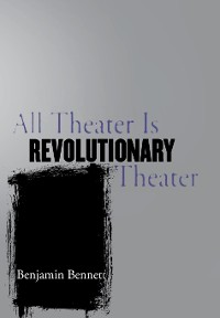 Cover All Theater Is Revolutionary Theater