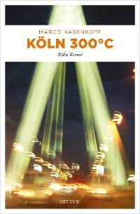 Cover Köln 300 °C