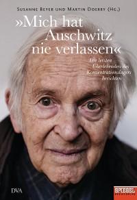 Cover »Mich hat Auschwitz nie verlassen«