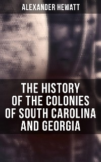 Cover The History of the Colonies of South Carolina and Georgia