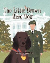 Cover The Little Brown Hero Dog