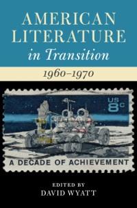 Cover American Literature in Transition, 1960-1970