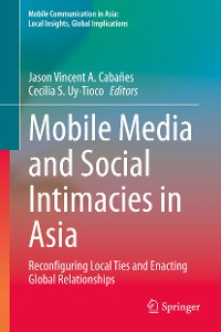 Cover Mobile Media and Social Intimacies in Asia