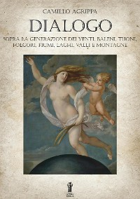 Cover Dialogo sopra la generazione dei venti, baleni, tuoni, folgori, fiumi, valli e montagne